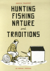 Quentin Faucompré - Hunting Fishing Nature and Traditions.