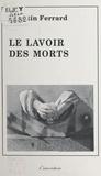 Quentin Ferrard - Le lavoir des morts.
