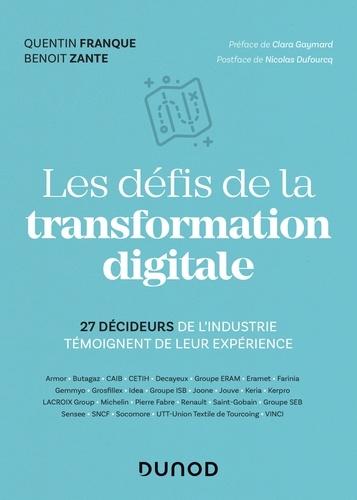 Quentin Franque et Benoit Zante - Les défis de la transformation digitale - 27 décideurs de l'industrie témoignent de leur expérience.