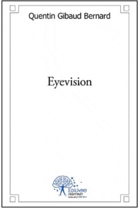Quentin Gibaud Bernard - Eyevision.