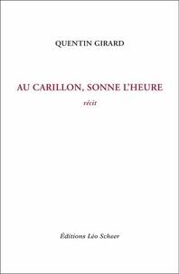 Quentin Girard - Au carillon, sonne l'heure.
