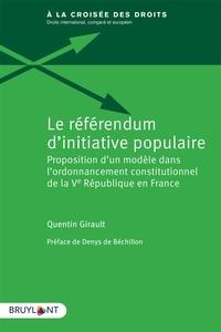 Quentin Girault - Le référendum d'initiative populaire - Proposition d'un modèle dans l'ordonnancement constitutionnel de la Ve République en France.