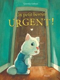 Quentin Gréban - Petite Denise doit faire pipi.