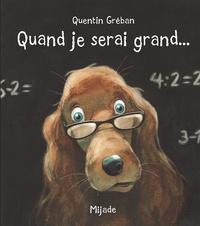 Quentin Gréban - Quand je serai grand....