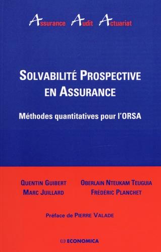 Quentin Guibert et Marc Juillard - Solvabilité prospective en assurance - Méthodes quantitatives pour l'ORSA.