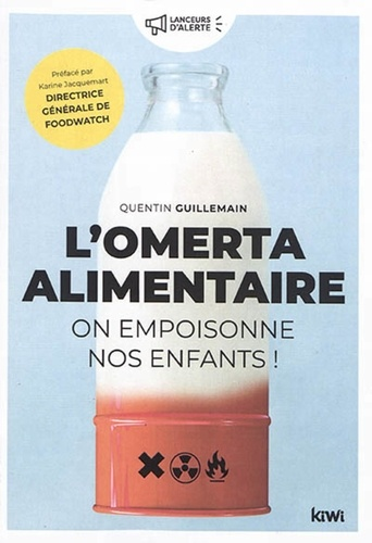 Quentin Guillemain - L'omerta alimentaire - On empoisonne nos enfants !.