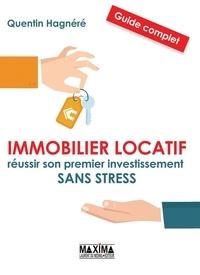 Quentin Hagnéré - Immobilier locatif - Réussir son premier investissement sans stress.