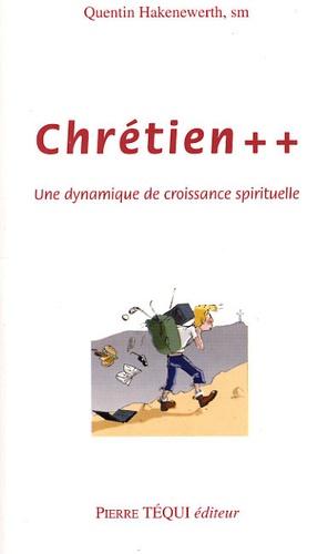 Quentin Hakenewerth - Chrétien ++ - Une dynamique de croissance spirituelle.
