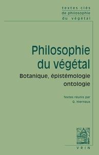 Quentin Hiernaux - Philosophie du végétal - Botanique, épistémologie, ontologie.