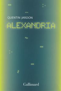Quentin Jardon - Alexandria - Les pionniers oubliés du web.