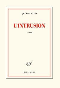Quentin Lafay - L'intrusion.
