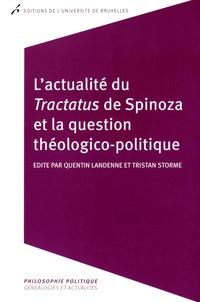 Quentin Landenne et Tristan Storme - L'actualite du Tractatus de Spinoza et la question théologico-politique.