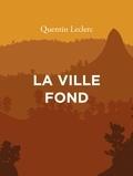 Quentin Leclerc - La ville fond.