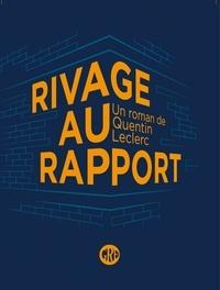 Quentin Leclerc - Rivage au rapport.