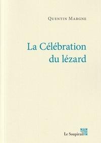 Quentin Margne - La Célébration du lézard.