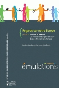 Quentin Martens et Brice Goddin - Émulations N°7 Regards sur notre Europe - Partie 2. Identité et altérité. Les valeurs de l'Europe à la mesure de ses relations internationales.