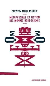 Quentin Meillassoux - Métaphysique et fiction des mondes hors-science.
