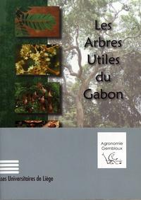 Quentin Meunier et Carl Moumbogou - Les arbres utiles du Gabon.