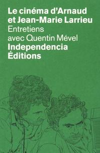Quentin Mével - Le cinéma d'Arnaud et Jean-Marie Larrieu - Entretiens avec Quentin Mével.
