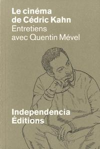 Quentin Mével et Cédric Kahn - Le cinéma de Cédric Kahn.