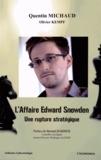 Quentin Michaud - L'affaire Edward Snowden - Une rupture stratégique.