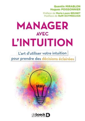 Manager avec l'intuition. L'art d'utiliser votre intuition pour prendre des décisions éclairées