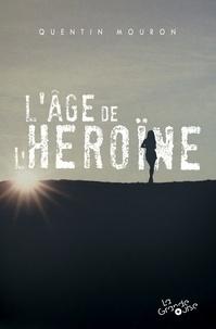 Quentin Mouron - L'âge de l'héroïne.