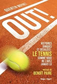 Quentin Moynet - Out ! - Histoires dingues et décalées : le tennis comme vous ne l'avez jamais lu.