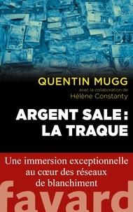 Quentin Mugg - Argent sale : la traque.
