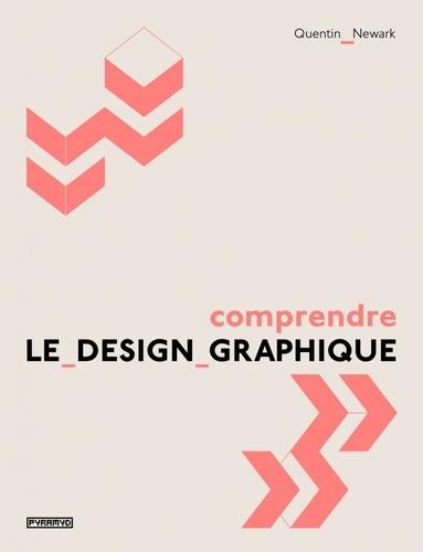 Quentin Newark - Comprendre le design graphique.