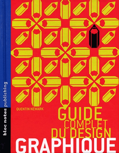 Quentin Newark - Guide complet du design graphique.