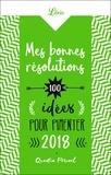 Quentin Périnel - Mes bonnes résolutions - 100 idées pour pimenter 2018.