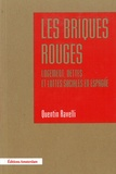 Quentin Ravelli - Les briques rouges - Logement, dettes et luttes sociales en Espagne.
