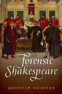 Quentin Skinner - Forensic Shakespeare.