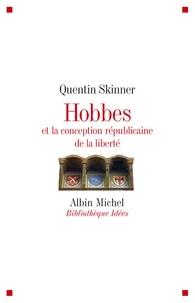 Quentin Skinner - Hobbes et la conception républicaine de la liberté.