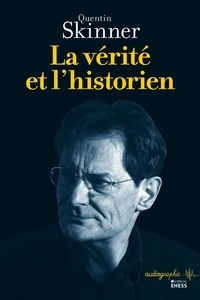 Quentin Skinner - La vérité et l'historien.