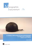 Quentin Sueur - La vaisselle métallique de Gaule septentrionale à la veille de la conquête : typologie, fonction et diffusion.