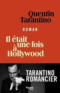 Quentin Tarantino - Il était une fois à Hollywood.