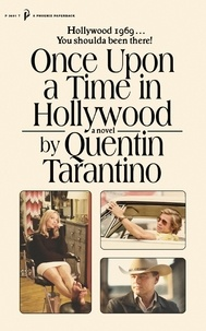 Quentin Tarantino - Once Upon a Time in Hollywood - The First Novel By Quentin Tarantino.