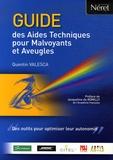 Quentin Valesca - Guide des Aides Techniques pour Malvoyants et Aveugles - Des outils pour optimiser leur autonomie.