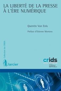 Quentin Van Enis - La liberté de la presse à l'ère numérique.
