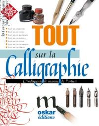 Queralt Antu Serrano - Tout sur la calligraphie - L'indispensable manuel de l'artiste.