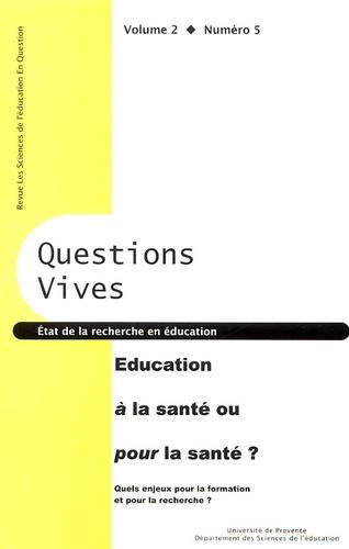 Michel Vial - Questions vives Volume 2 N° 5, 2004 : Eduquer à la santé ou pour la santé ? - Quels enjeux pour la formation et pour la recherche ?.