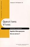 Christine Fontanini - Questions vives Volume 8 N° 15/2011 : Egalité filles-garçons : où en est-on ?.