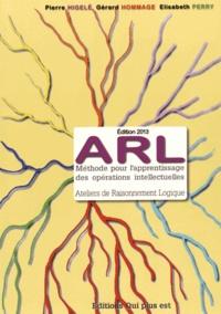 Pierre Higelé et Gérard Hommage - ARL Ateliers de Raisonnement Logique - Méthode pour l'apprentissage des opérations intellectuelles. 1 Cédérom