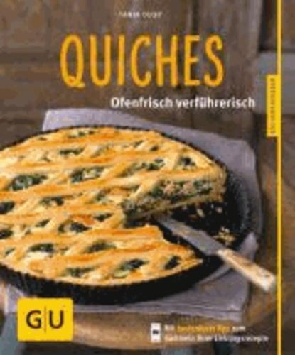 Quiches - Ofenfrisch verführerisch.