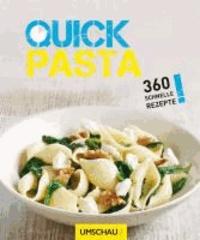 Quick Pasta - 360 schnelle Rezepte.