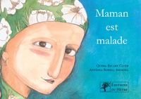 Quima Ricart Claver et Antonia Bonell Solsona - Maman est malade.