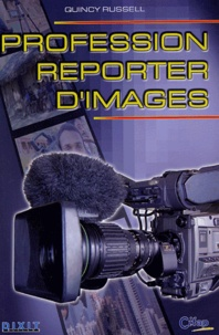 Quincy Russell - Profession reporter d'images.