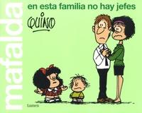 Quino - Mafalda  : En esta familia no hay jefes.